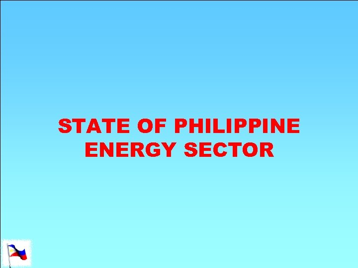 STATE OF PHILIPPINE ENERGY SECTOR