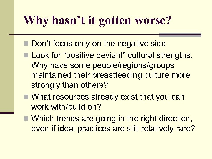 Why hasn't it gotten worse? n Don't focus only on the negative side n