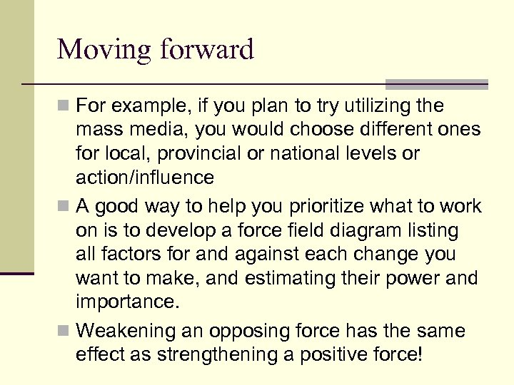 Moving forward n For example, if you plan to try utilizing the mass media,