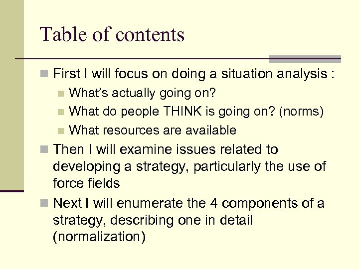 Table of contents n First I will focus on doing a situation analysis :