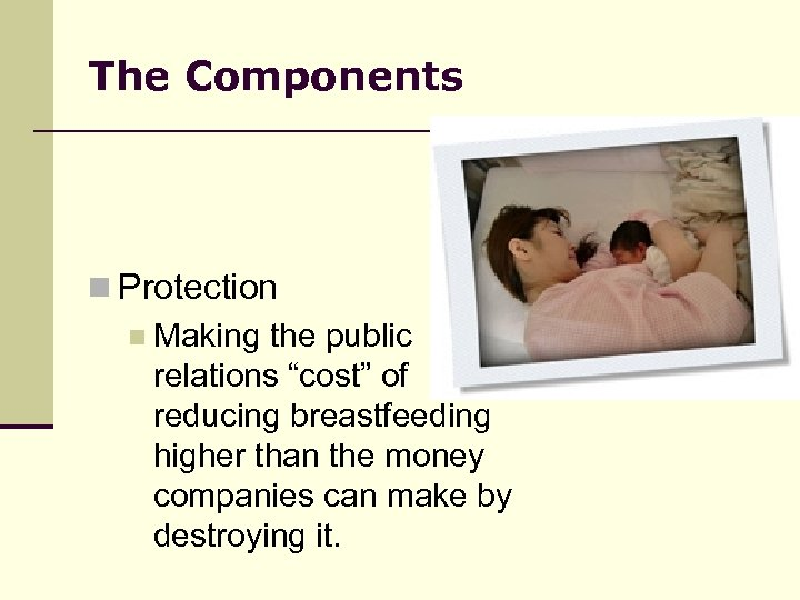"""The Components n Protection n Making the public relations """"cost"""" of reducing breastfeeding higher"""
