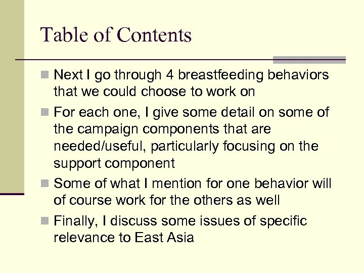 Table of Contents n Next I go through 4 breastfeeding behaviors that we could