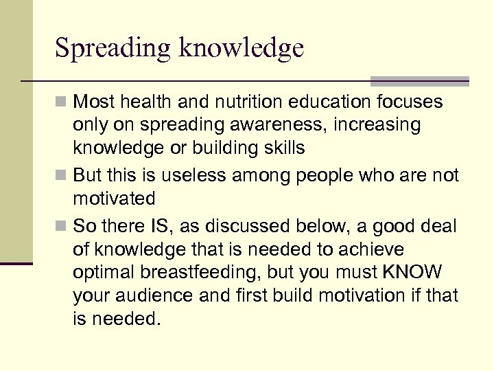 Spreading knowledge n Most health and nutrition education focuses only on spreading awareness, increasing