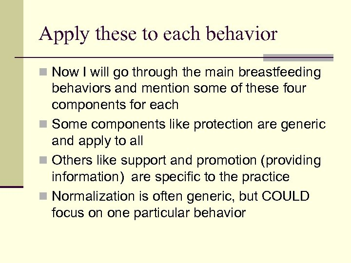 Apply these to each behavior n Now I will go through the main breastfeeding