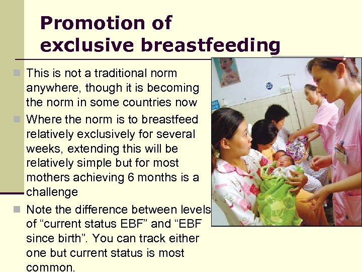 Promotion of exclusive breastfeeding n This is not a traditional norm anywhere, though it