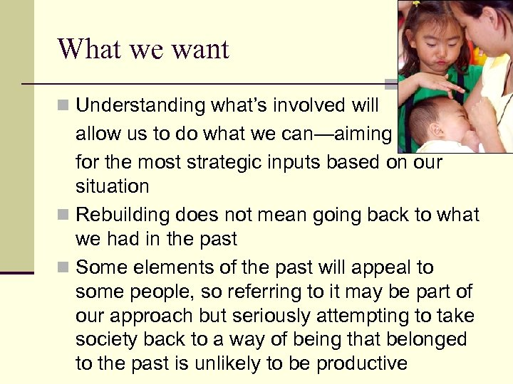 What we want n Understanding what's involved will allow us to do what we
