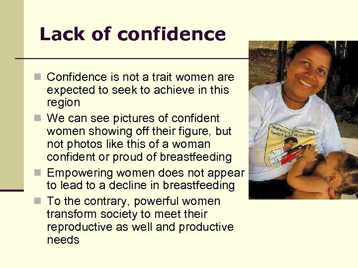 Lack of confidence n Confidence is not a trait women are expected to seek