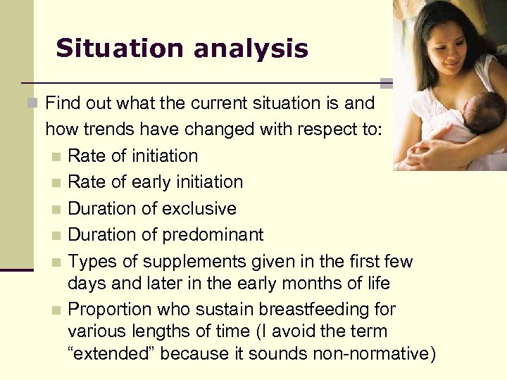 Situation analysis n Find out what the current situation is and how trends have