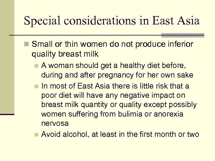 Special considerations in East Asia n Small or thin women do not produce inferior