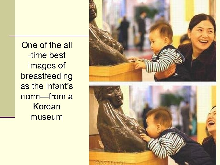 One of the all -time best images of breastfeeding as the infant's norm—from a
