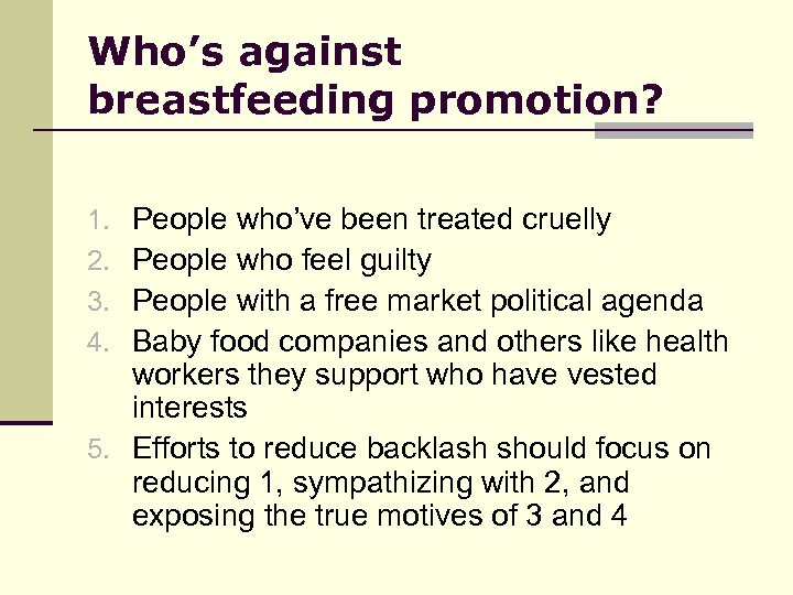 Who's against breastfeeding promotion? People who've been treated cruelly People who feel guilty People