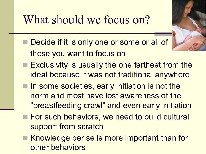 What should we focus on? n Decide if it is only one or some