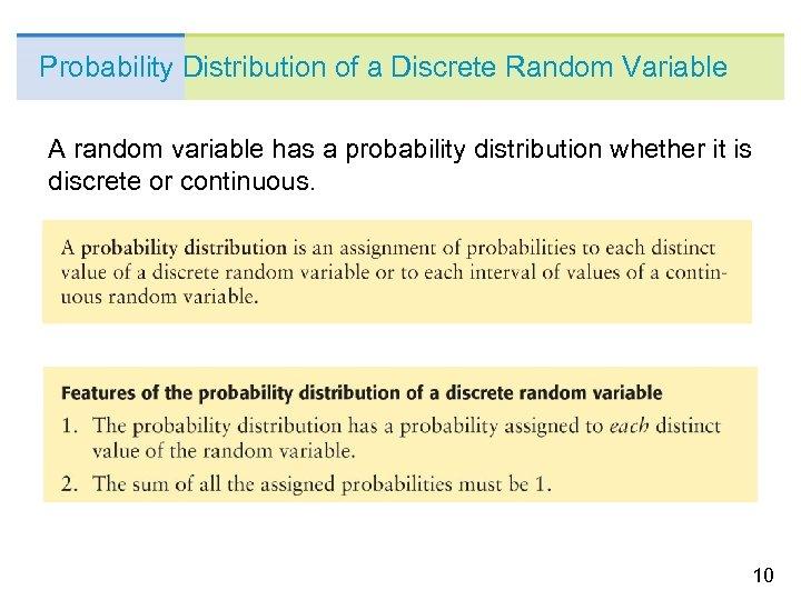 Probability Distribution of a Discrete Random Variable A random variable has a probability distribution