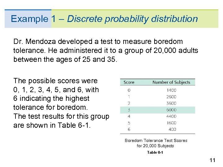 Example 1 – Discrete probability distribution Dr. Mendoza developed a test to measure boredom