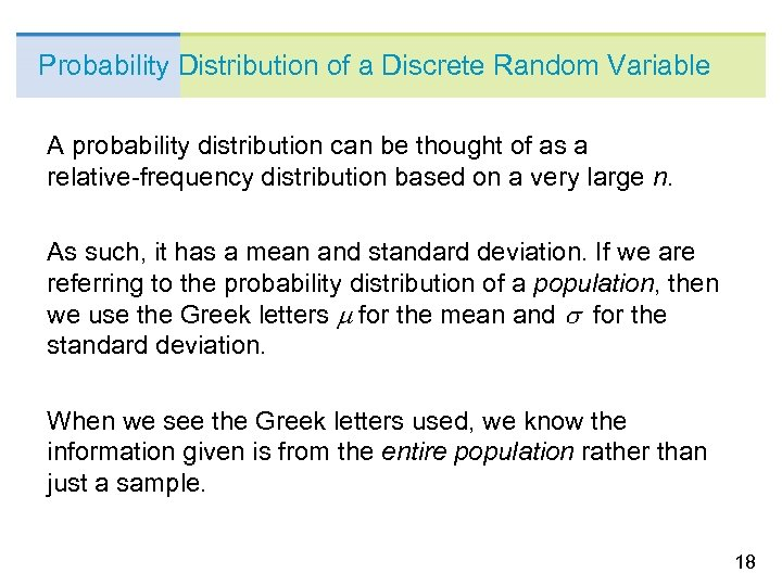 Probability Distribution of a Discrete Random Variable A probability distribution can be thought of