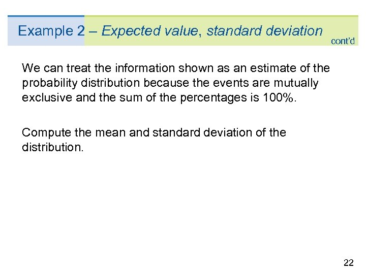 Example 2 – Expected value, standard deviation cont'd We can treat the information shown