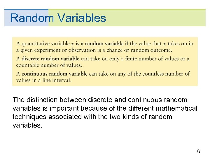 Random Variables The distinction between discrete and continuous random variables is important because of