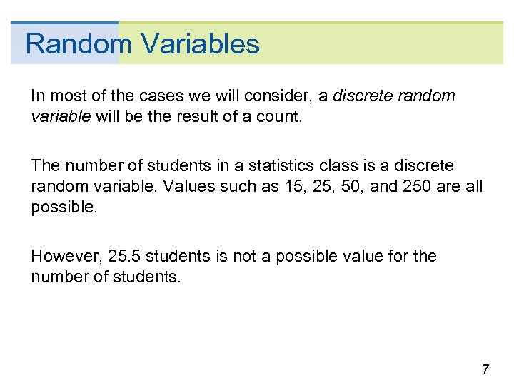 Random Variables In most of the cases we will consider, a discrete random variable