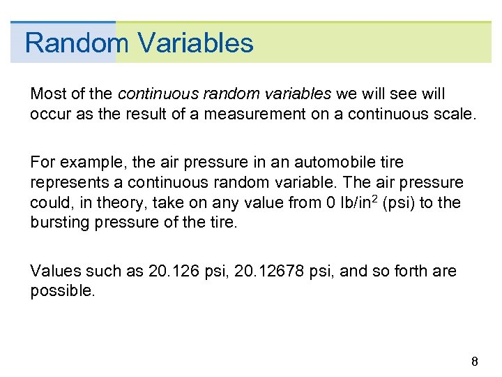 Random Variables Most of the continuous random variables we will see will occur as
