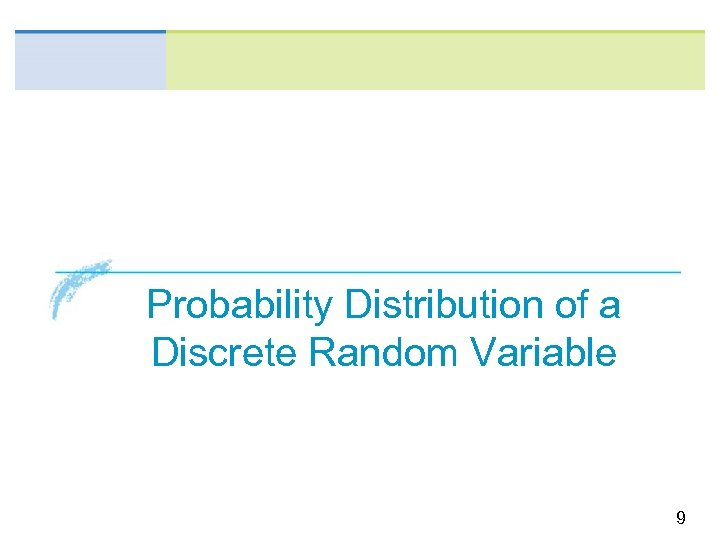 Probability Distribution of a Discrete Random Variable 9