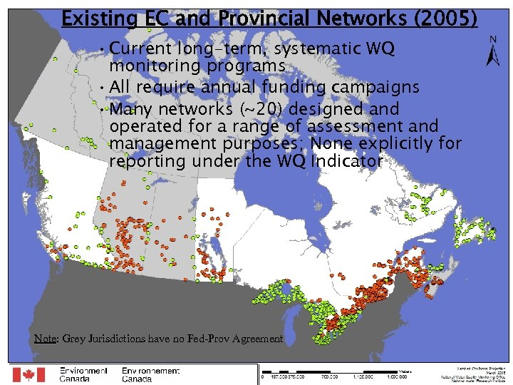 Existing EC and Provincial Networks (2005) • Current long-term, systematic WQ monitoring programs •