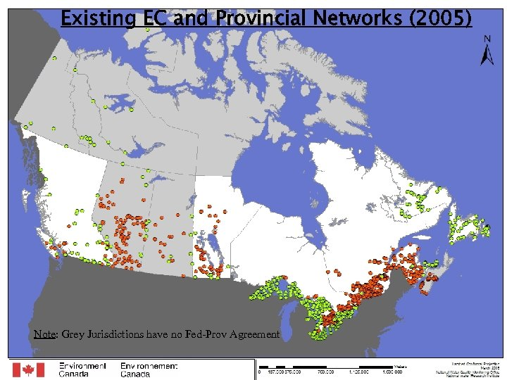 Existing EC and Provincial Networks (2005) Note: Grey Jurisdictions have no Fed-Prov Agreement