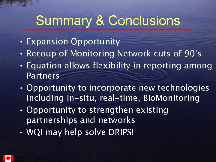 Summary & Conclusions • Expansion Opportunity • Recoup of Monitoring Network cuts of 90's