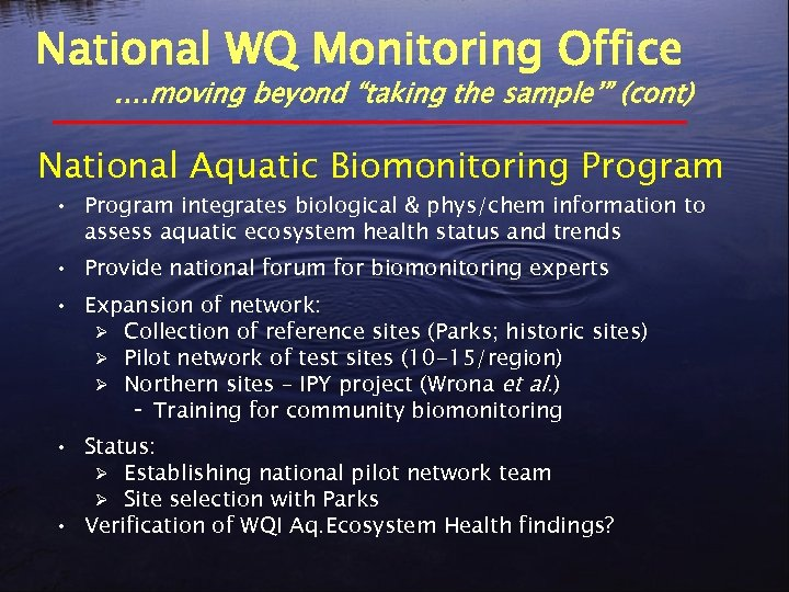 "National WQ Monitoring Office . …moving beyond ""taking the sample'"" (cont) National Aquatic Biomonitoring"