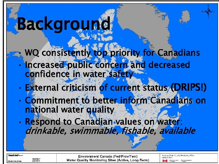 Background • WQ consistently top priority for Canadians • Increased public concern and decreased