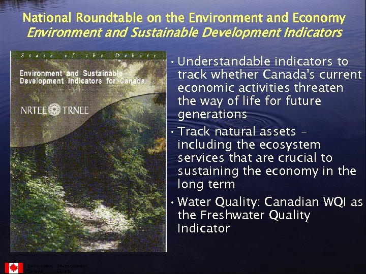 National Roundtable on the Environment and Economy Environment and Sustainable Development Indicators • Understandable