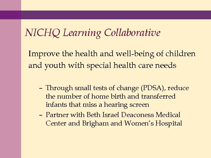NICHQ Learning Collaborative Improve the health and well-being of children and youth with special