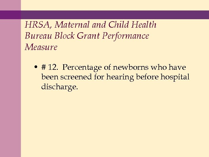 HRSA, Maternal and Child Health Bureau Block Grant Performance Measure • # 12. Percentage