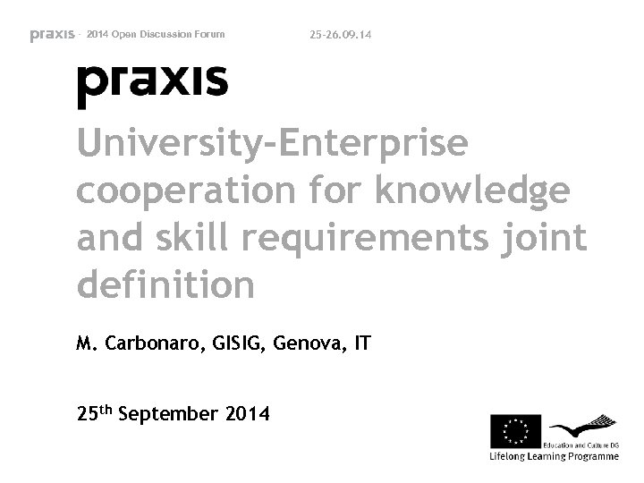 - 2014 Open Discussion Forum 25 -26. 09. 14 University-Enterprise cooperation for knowledge and