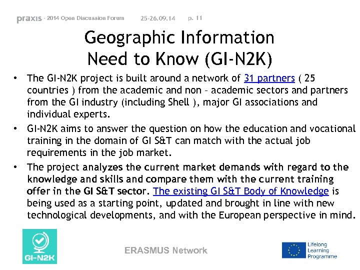 - 2014 Open Discussion Forum 25 -26. 09. 14 p. 11 Geographic Information Need