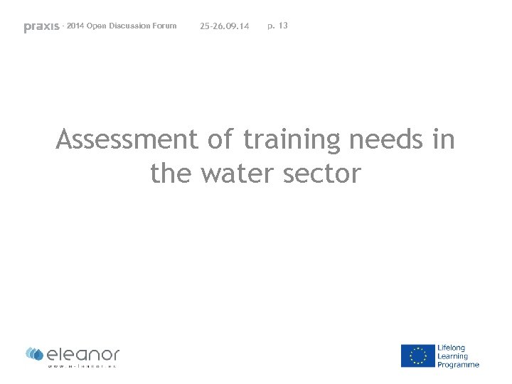 - 2014 Open Discussion Forum 25 -26. 09. 14 p. 13 Assessment of training