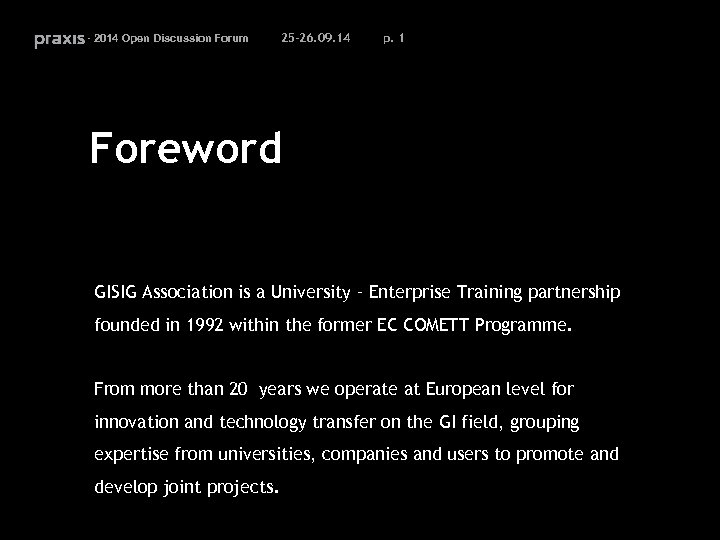 - 2014 Open Discussion Forum 25 -26. 09. 14 p. 1 Foreword GISIG Association