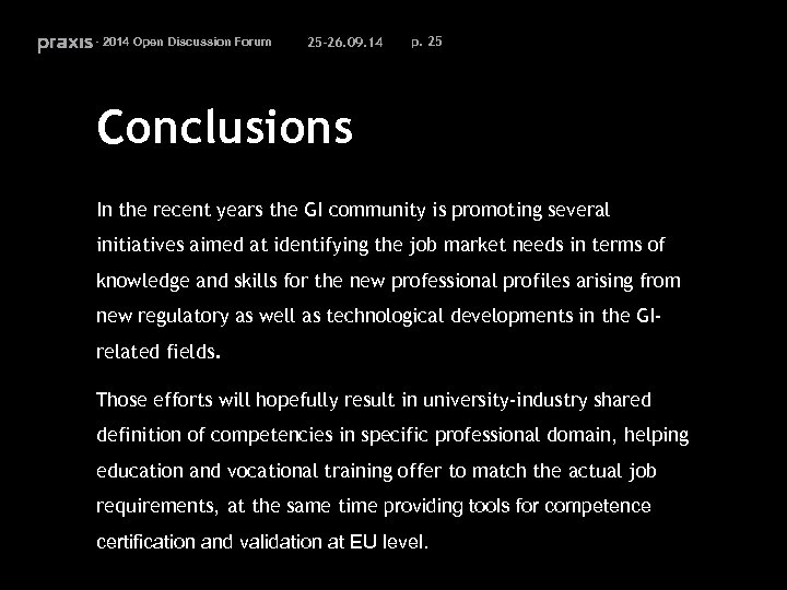 - 2014 Open Discussion Forum 25 -26. 09. 14 p. 25 Conclusions In the