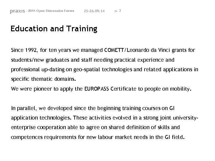 - 2014 Open Discussion Forum 25 -26. 09. 14 p. 3 Education and Training