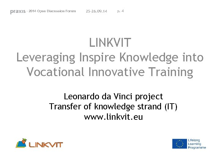 - 2014 Open Discussion Forum 25 -26. 09. 14 p. 4 LINKVIT Leveraging Inspire