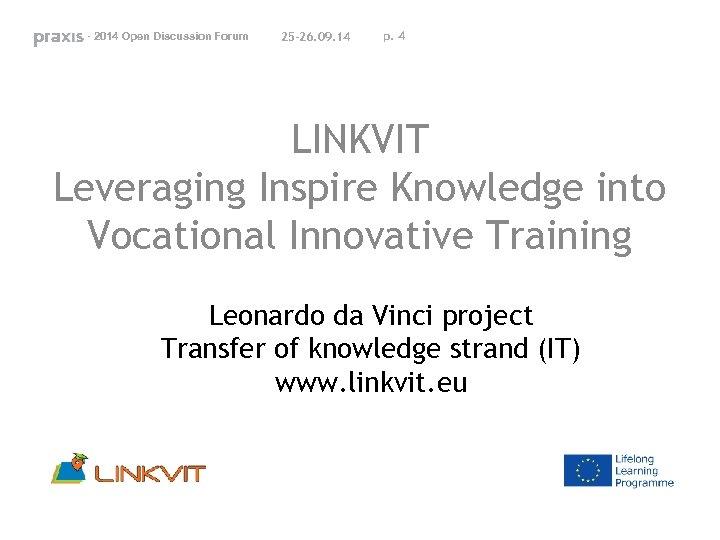 - 2014 Open Discussion Forum 25 -26. 09. 14 p. 4 LINKVIT Leveraging Inspire