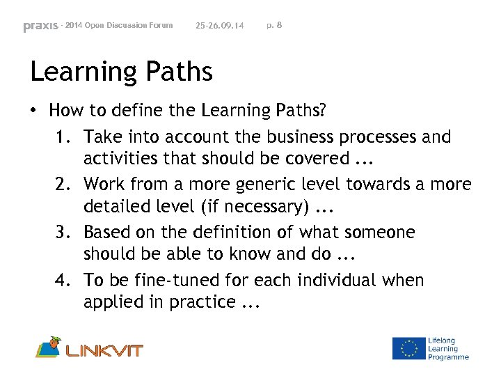 - 2014 Open Discussion Forum 25 -26. 09. 14 p. 8 Learning Paths •