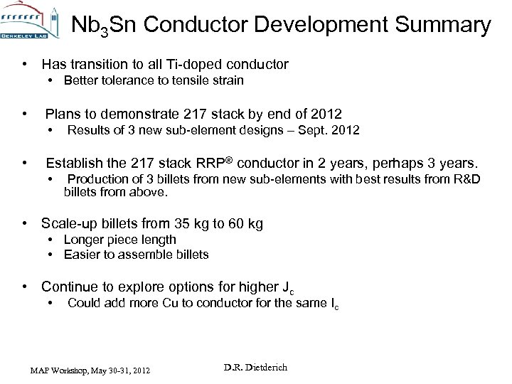 Nb 3 Sn Conductor Development Summary • Has transition to all Ti-doped conductor •