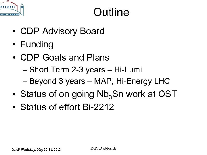 Outline • CDP Advisory Board • Funding • CDP Goals and Plans – Short