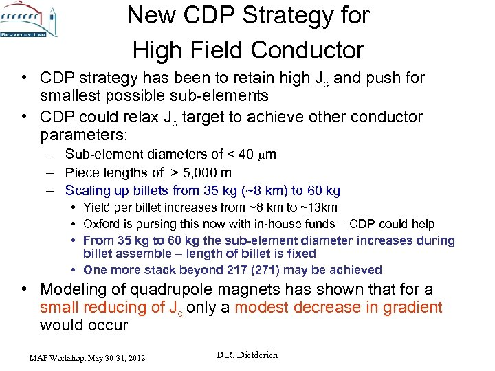 New CDP Strategy for High Field Conductor • CDP strategy has been to retain