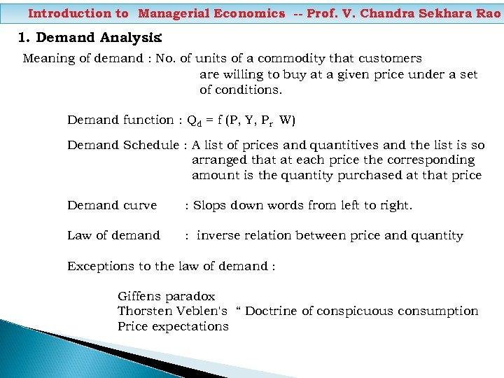 Introduction to Managerial Economics -- Prof. V. Chandra Sekhara Rao 1. Demand Analysis: Meaning