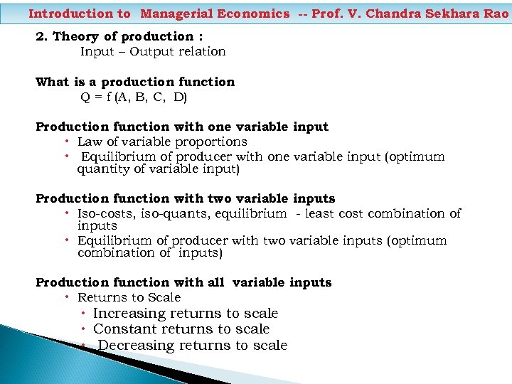 Introduction to Managerial Economics -- Prof. V. Chandra Sekhara Rao 2. Theory of production