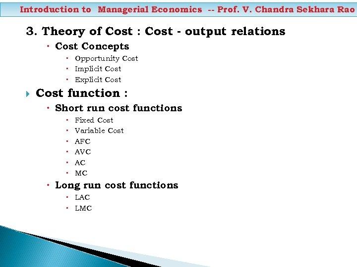 Introduction to Managerial Economics -- Prof. V. Chandra Sekhara Rao 3. Theory of Cost