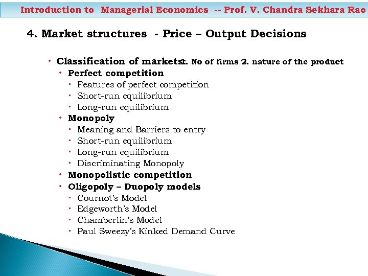 Introduction to Managerial Economics -- Prof. V. Chandra Sekhara Rao 4. Market structures -
