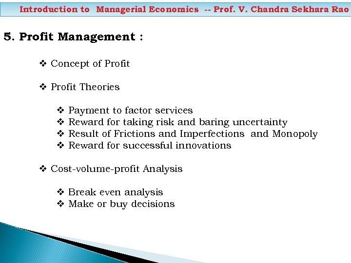 Introduction to Managerial Economics -- Prof. V. Chandra Sekhara Rao 5. Profit Management :