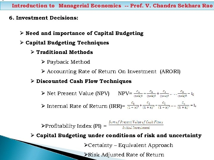= Introduction to Managerial Economics -- Prof. V. Chandra Sekhara Rao 6. Investment Decisions: